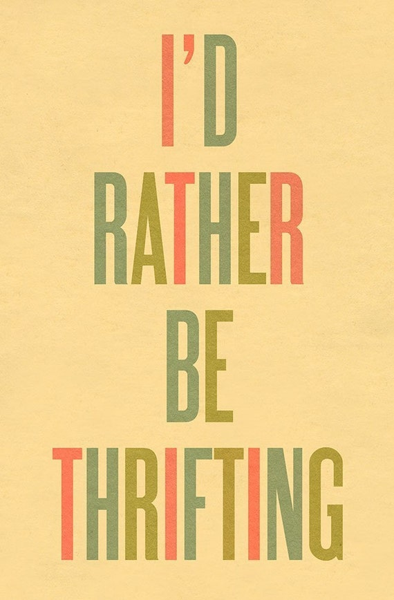 Typography Art Print by Ashley G - I'd Rather Be Thrifting LARGE