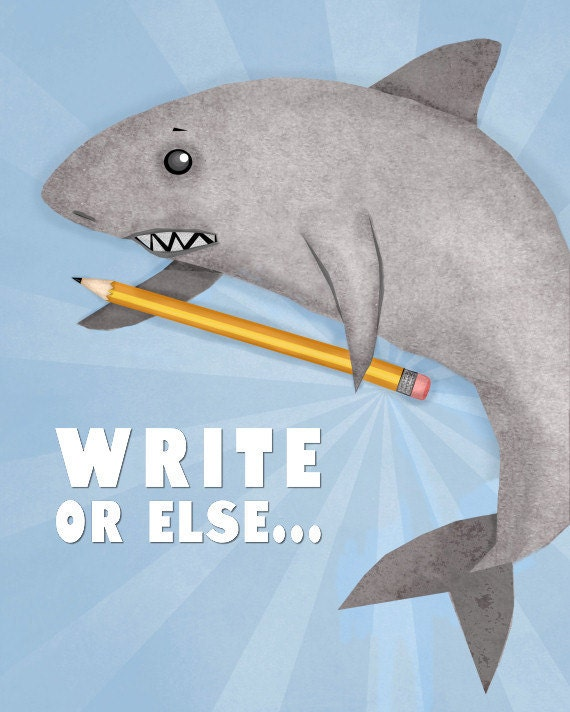 Write Or Else An Art Print To Inspire Writers, Novelists, Nanowrimo Participants
