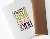 "Funny Valentine's Day Card, ""Spaghetti, Sushi, Tacos and You"" (CLV-S006)"