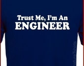 Trust Me I'm An Engineer T-shirt Tee More Colors S - 2XL - signaturetshirts