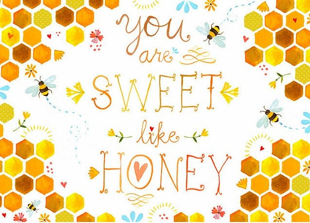 sweet like honey print