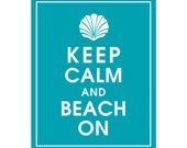 Keep Calm and BEACH ON (Seashell) 8x10 Print (Featured in Oceanic Waves) Buy 3 and get 1 FREE - KeepCalmShop