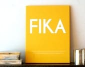 FIKA - Swedish or English text.  Luxury poster print. Size A3 - ilovedesignlondon