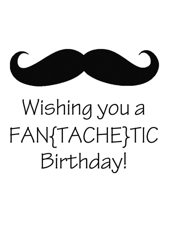 wishing you a fantachetic birthday. birthday card. kraft. mustache. beard. funny card.