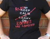 Keep Calm Carry On - Run Zombies Are Coming T-Shirt - zedszombieranch
