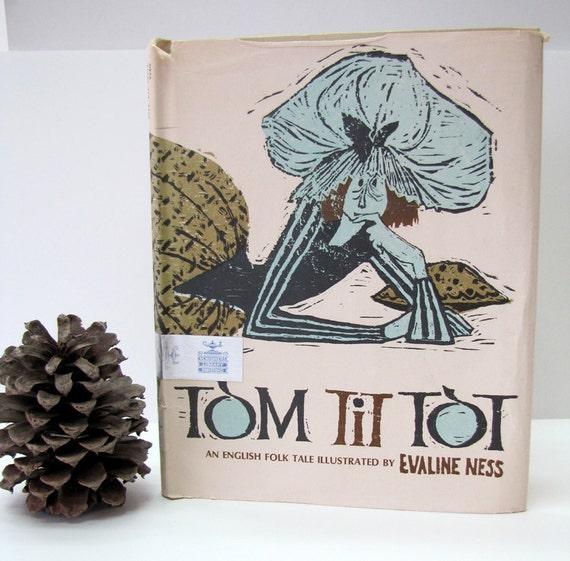 TOM TIT TOT. An English Folk Tale. 1966 Caldecott Honor Book. Evaline. NESS