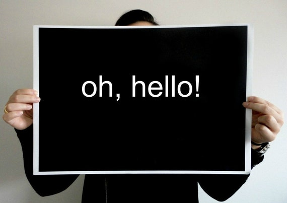 Typography Poster Oh Hello Print in Black 18,5 x 13 inches