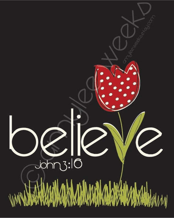Scripture Art, BELIEVE (john 3:16) Bible verse, 8x10 print