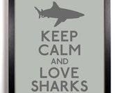 Keep Calm and Love Sharks (Shark) 8 x 10 Print Buy 2 Get 1 FREE Keep Calm Art Keep Calm Poster Keep Calm Print - KeepCalmAndStayGold