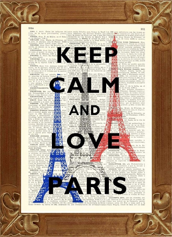 Keep calm and love Paris Print, Keep calm Art, Dictionary art prints Upcycled Book page Upcycled Dictionary page Art Print, Wall art