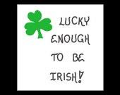 Irish Heritage Magnet Quote about luck, green shamrock design