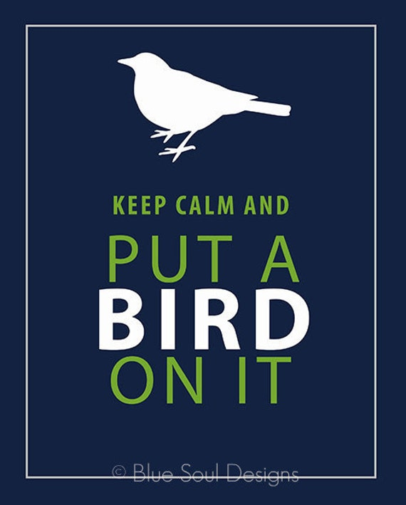 Keep Calm Print, Keep Calm and Put a Bird On It, 8x10 Portlandia Print