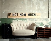 Large Motivational Wall Art - If Not Now When.. - Spacebarn