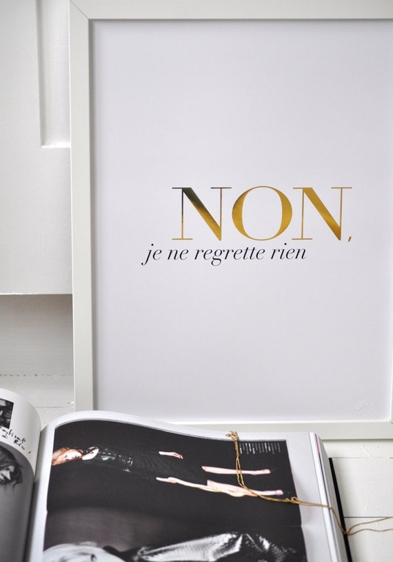 Non Je Ne Regrette Rien - White - Small/Gold Foil Print/ French Inspired Poster