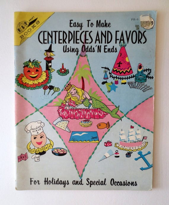 Easy to Make Centerpieces and Favors Using Odds 'N Ends (1966) - Vintage Craft Book