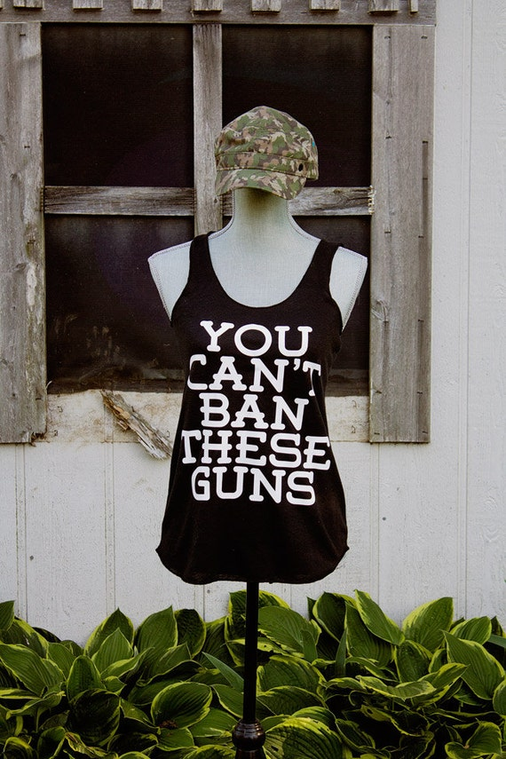 You Can't Ban These Guns - made to order racerback tank
