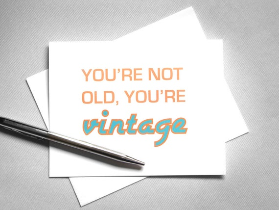 Funny birthday card - You're not old, you're vintage - orange, teal typography