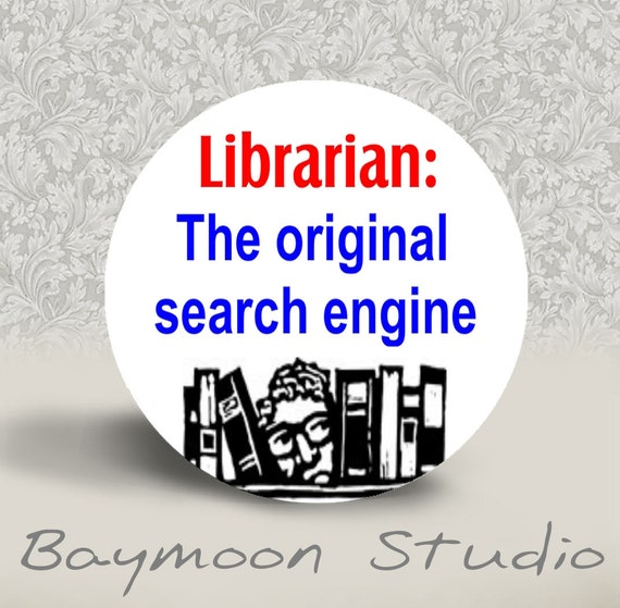 Librarian The Original Search Engine - PINBACK BUTTON - 1.25 inch round