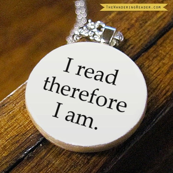 "Funny ""I read therefore I am"" Book Lover Literary Pendant Necklace - Free US Shipping"