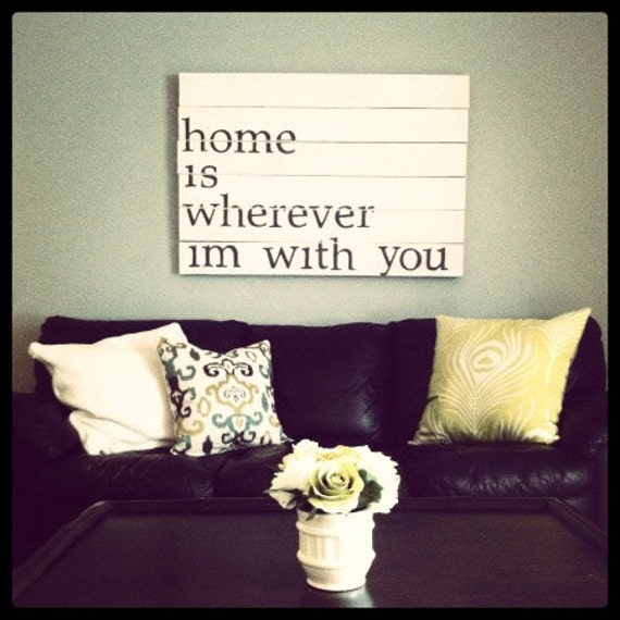 "wooden pallet sign with quote ""home is wherever i'm with you"" LARGE"