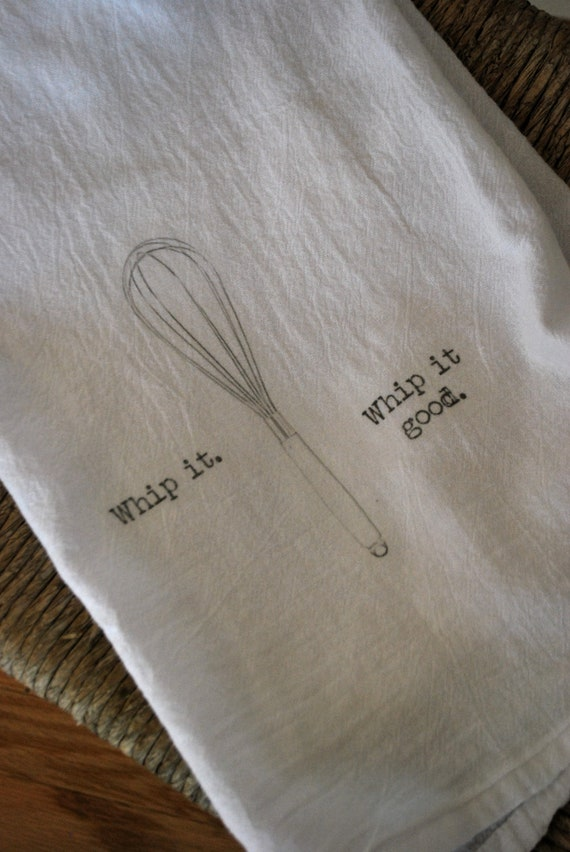 Whip it, Whip it Good Flour Sack Tea Towel