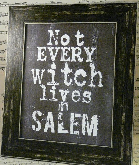 Halloween not every Witch lives in Salem sign digital -  black uprint words vintage style paper old pdf 8 x 10 frame saying