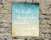 Not All Those Who Wander Are Lost 8x10 Print - Tolkien Lord of the Rings Quote - AsYouWishPrinting