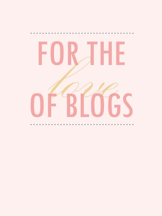 For the love of blogs (8x10)