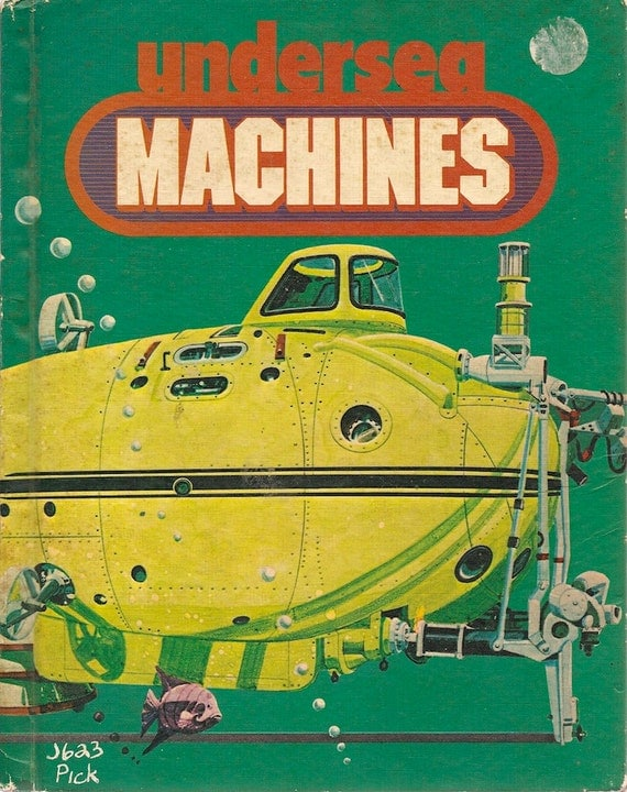 VINTAGE KIDS BOOK Undersea Machines