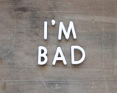 I'm Bad - Vintage Push Pin Letters - Sign - Valentine's Day - Anti Valentine - Rustic - White - Letters - Supplies - Home Decor - becaruns
