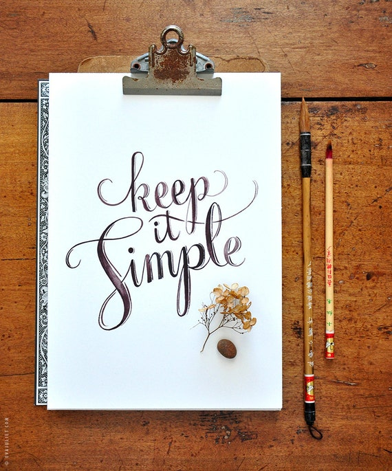 Keep it Simple - 8x10 Motto collection