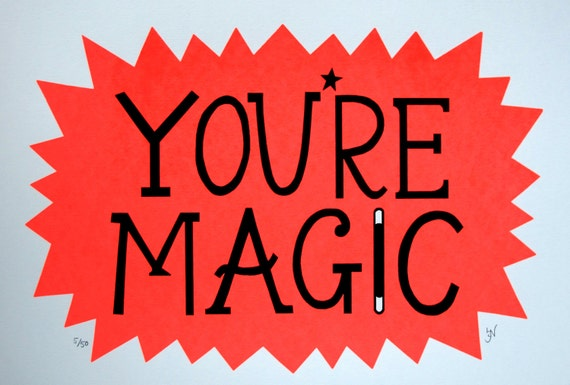 You're Magic Limited Edition Screen Print in Fluorescent Red & Black