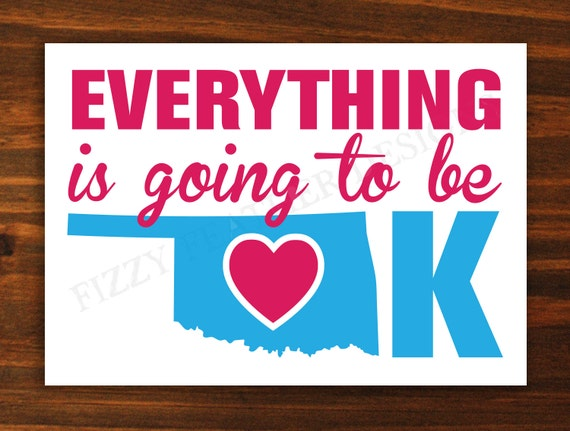 Instant Download - Everything is going to be OK - Donation Print for Oklahoma