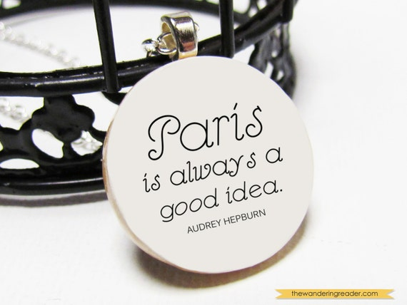 Paris is always a good idea - Audrey Hepburn Quote Necklace