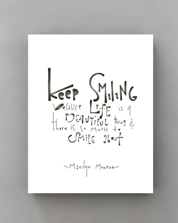 Keep Smiling... Marilyn Monroe Quote Typographic Print, Inspirational Art Black and White Giclee Print Poster