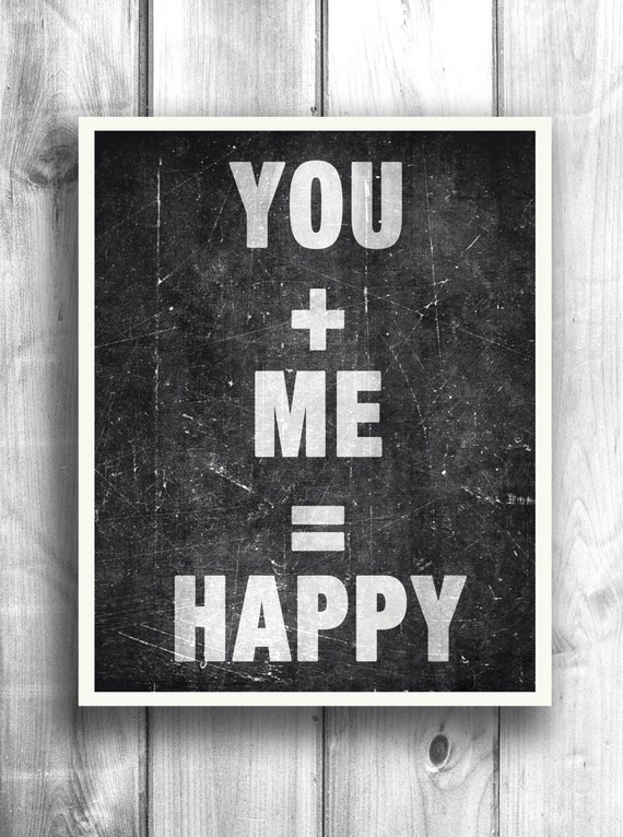 Valentines Quote print, typographic poster, black and white art, inspirational quote, you plus me equals happy - 11x14