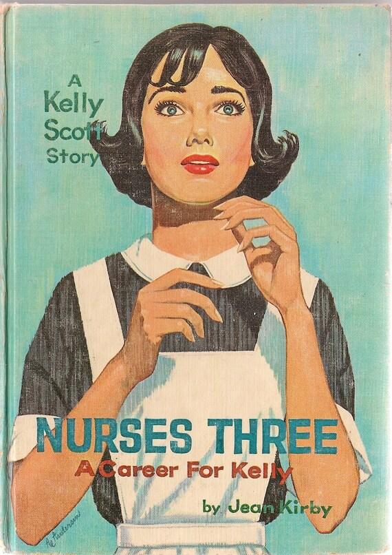 VINTAGE KIDS BOOK Nurses Three A Career for Kelly