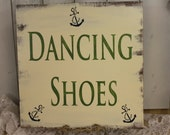 DANCING SHOES Sign/Wedding/Reception/Photo Prop/U Choose Colors/Great Shower Gift/anchor/Nautical