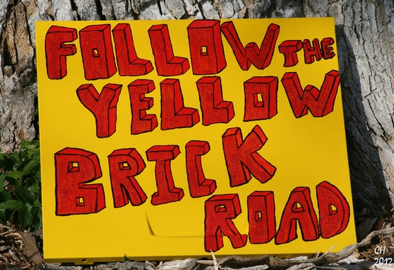 Follow the Yellow Brick Road - Hand Painted Sign