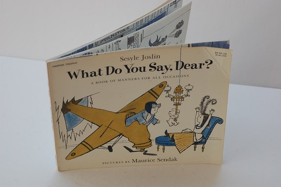 What Do You Say, Dear, by Sesyle Joslin, pictures by Maurice Sendak, A Book of Manners For All Occasions