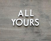All Yours - Vintage Push Pin Letters - Sign - Valentine's Day - Romantic - Rustic - White - Letters - Supplies - Home Decor - becaruns