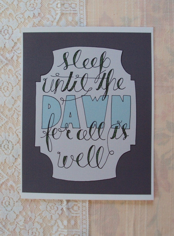 Sleep Until the Dawn for All is Well 8 x 10 Print