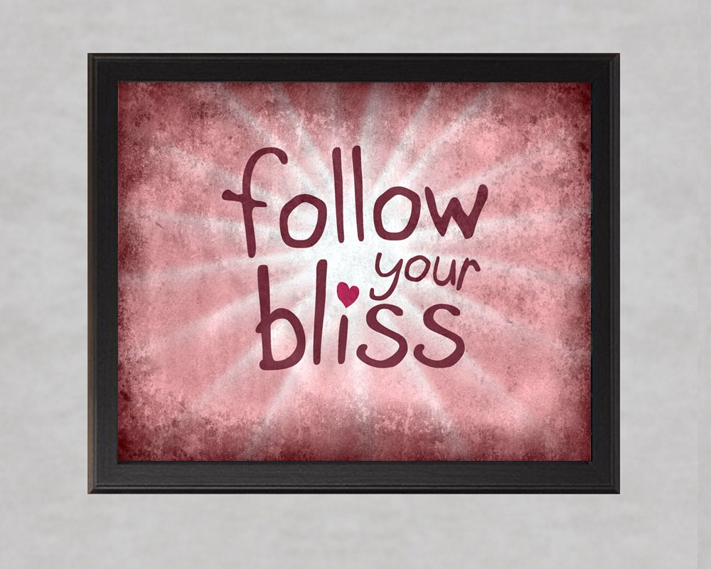 Follow Your Bliss - Pink - 8x10 photo print - Typography Inspirational Quote Poster Wall Art Teen Girls Room Happy Happiness - quotograph