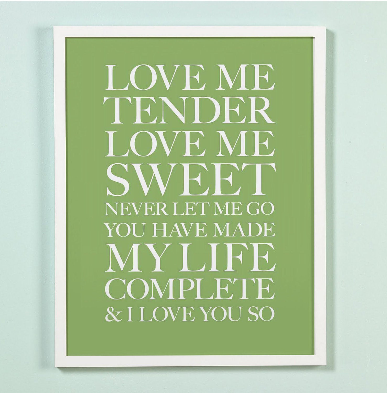 11x14 Love Me Tender. Olive.Typography Print. Serif - 120 - 2142stuart