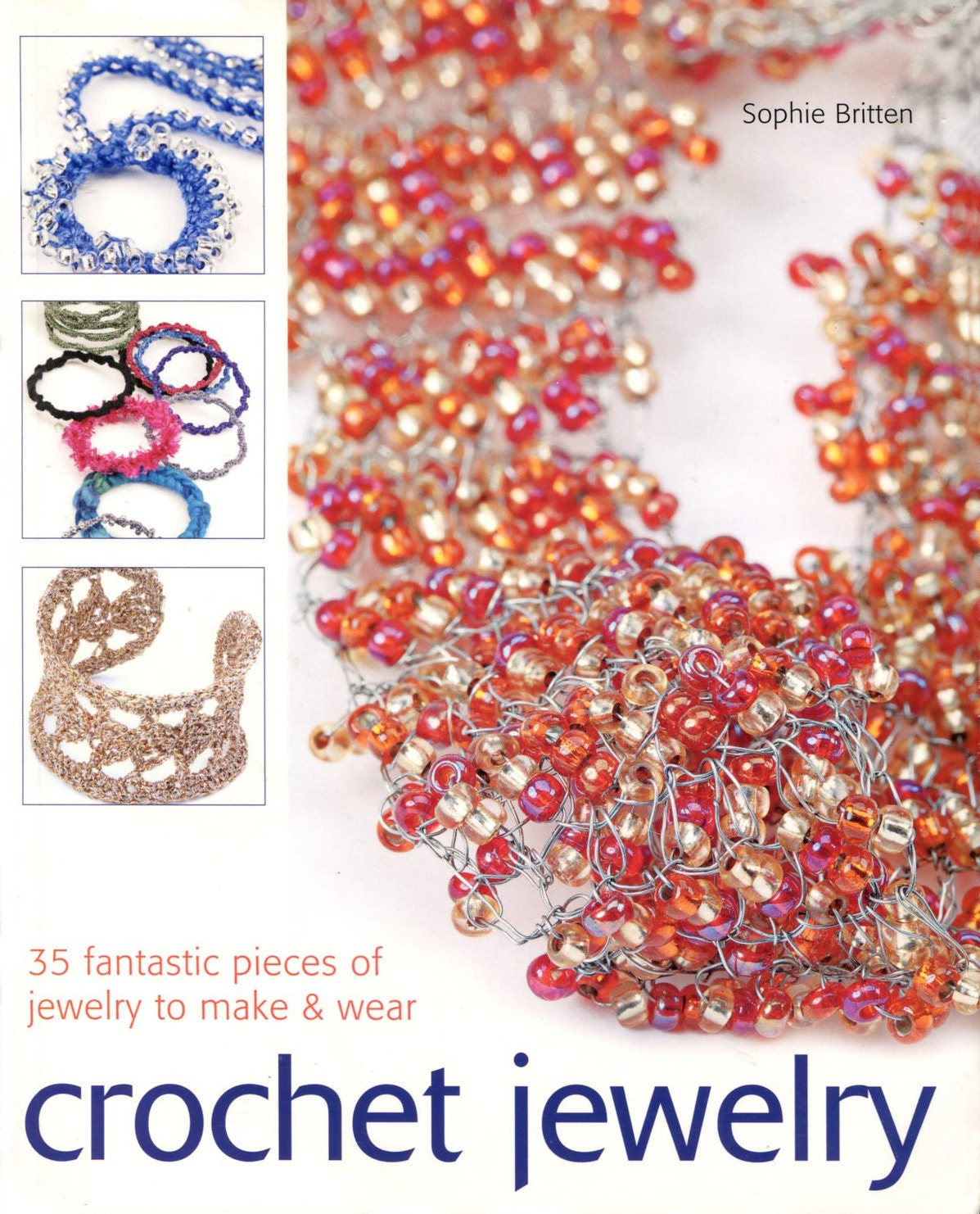 Crochet Jewlery DIY Craft Book - 35 Fantastic Pieces of Jewelry to Make & Wear - Sophie Britten - treazureddesignz