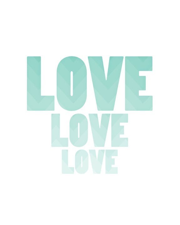 Teal Print, Love - 8x10 Typography Art, Ombre, Blue, Fading, White Background, Minimalist, Boho, Chevron, Pastel Teal, Gray Blue, Sweet - pastelfables