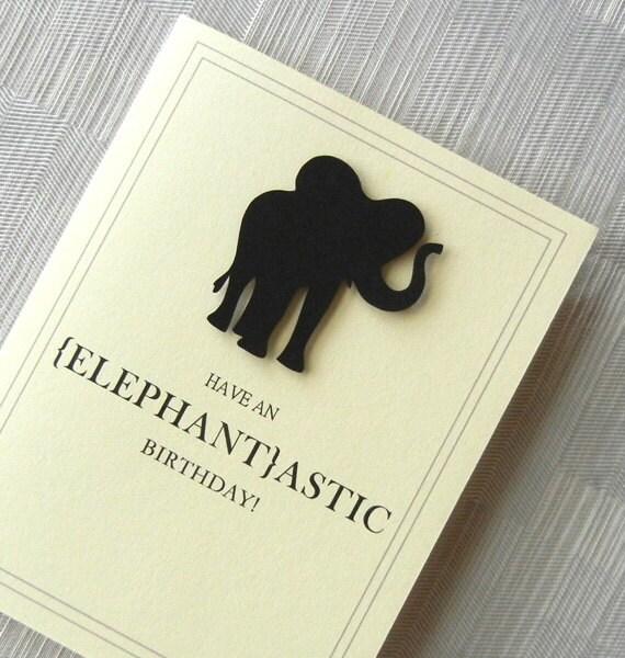 Birthday Card - Funny Birthday Card - Handmade - Elephant - Black - 3D - Have an ELEPHANTastic Birthday