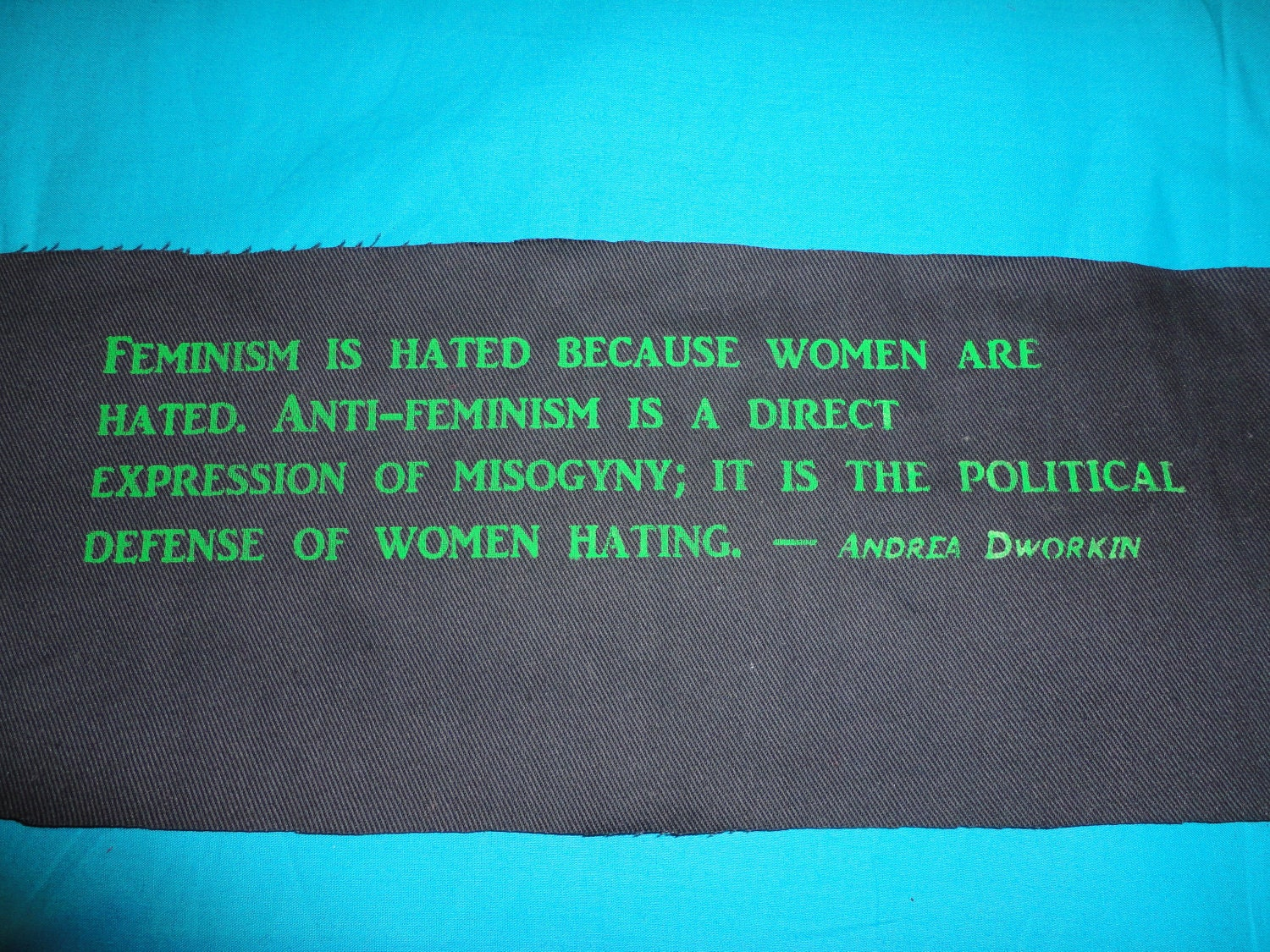 Feminist Political Patch -Feminism is hated because women are hated -Andrea Dworkin