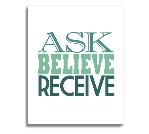Ask Believe Receive - The Secret - 8x10 (20x25 cm) by ColorBee