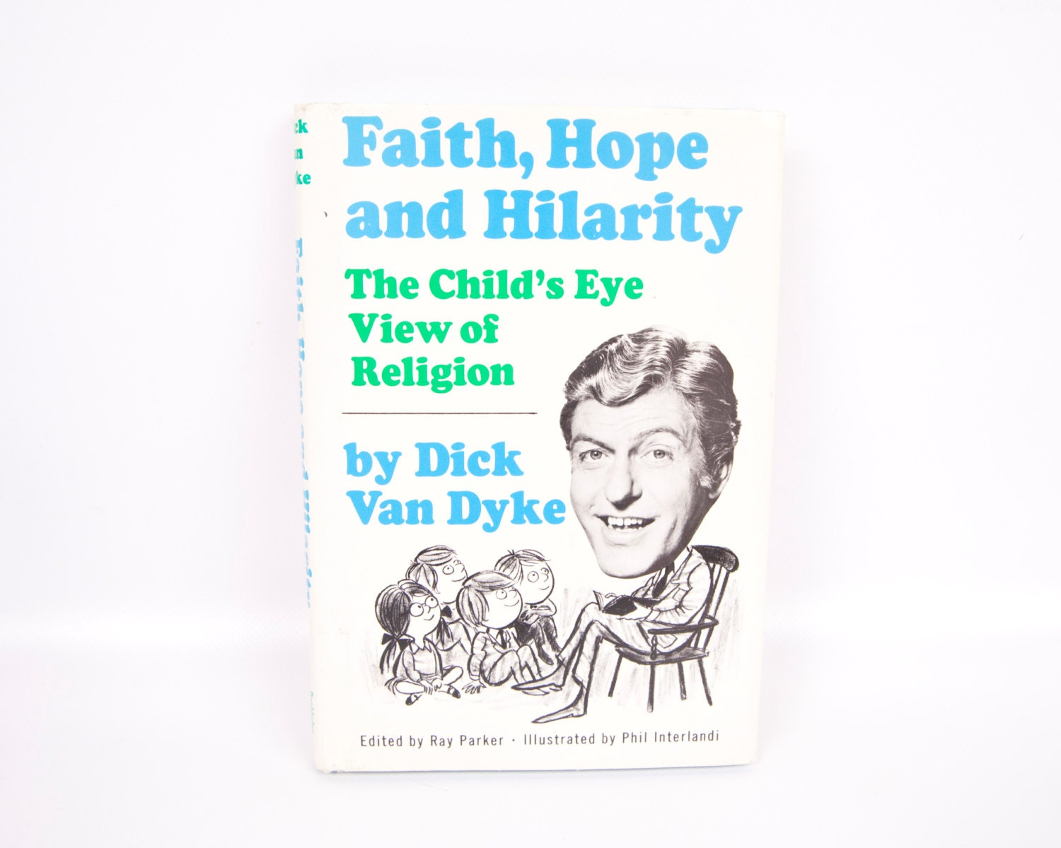 Faith, Hope and Hilarity, the Child's Eye View of Religion Dick Van Dyke
